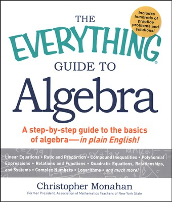 The Everything Guide to Algebra: A Step-by-Step Guide to the Basics of Algebra - in Plain English!  -     By: Christopher Monahan