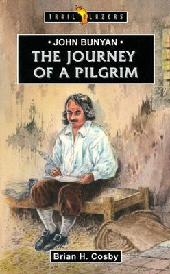John Bunyan: The Journey of a Pilgrim   -     By: Brian Cosby