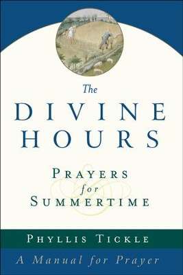 The Divine Hours: Prayers for Summertime  -     By: Phyllis Tickle