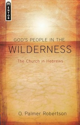 God's People in the Wilderness  -     By: O. Palmer Robertson