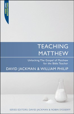 Teaching Matthew: Unlocking the Gospel of Matthew for  the Bible Teacher  -     By: David Jackman