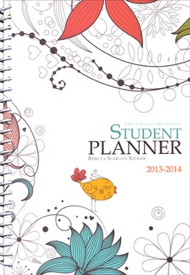 Well-Planned Day Student Planner (Floral Style July 2013 - June 2014)  -     By: Rebecca Scarlata Keliher