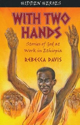 With Two Hands: Stories of God at Work in Ethiopia  -     By: Rebecca Davis