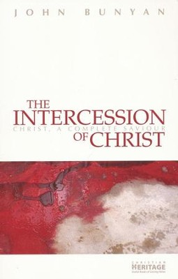 The Intercession of Christ  -     By: John Bunyan