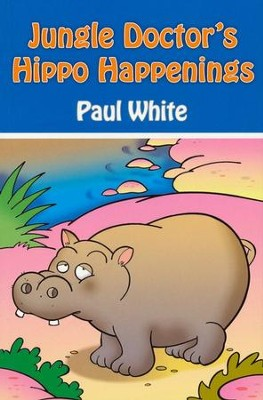 #4: Jungle Doctor's Hippo Happenings  -     By: Paul White