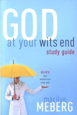 GOD At Your Wit's End Study Guide Hope for wherever you are  -     By: Marilyn Meberg