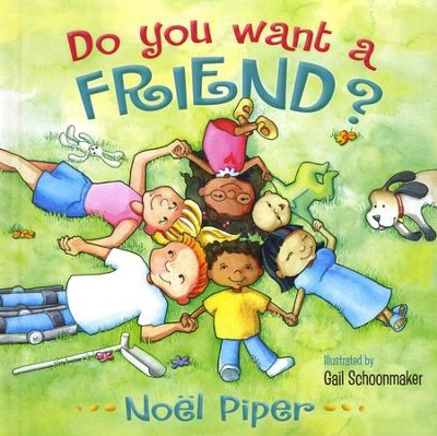 Do You Want a Friend?  -     By: Noel Piper