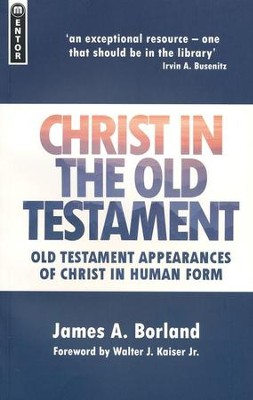 Christ in the Old Testament: Old Testament Appearances of Christ in Human Form, Updated Cover  -     By: James A. Borland