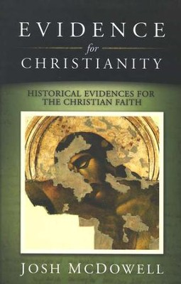 Evidence for Christianity  -     By: Josh McDowell