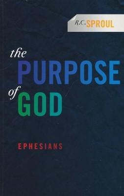 The Purpose of God: Ephesians  -     By: R.C. Sproul