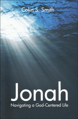 Jonah: Navigating a God Centered Life  -     By: Colin S. Smith