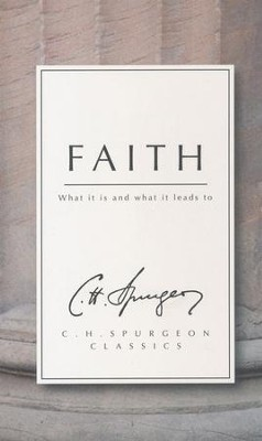 Faith  -     By: C.H. Spurgeon