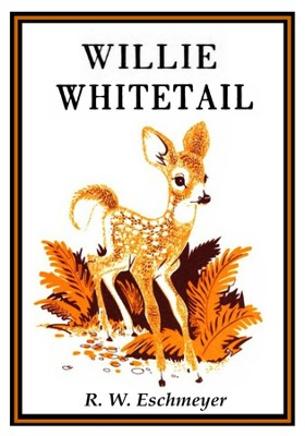 Willie Whitetail - eBook  -     By: R.W. Eschmeyer     Illustrated By: Francis W. Davis