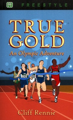 True Gold: An Olympic Adventure  -     By: Cliff Rennie