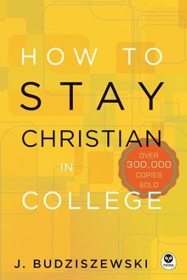 How to Stay Christian in College - eBook  -     By: J. Budziszewski
