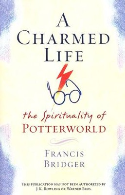 A Charmed Life: The Spirituality of Potterworld   -     By: Francis Bridger
