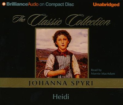 Heidi Unabridged Audiobook on CD  -     Narrated By: Marnie MacAdam     By: Johanna Spyri