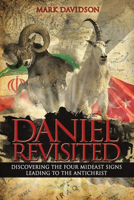 Daniel Revisited: Discovering the Four Mideast Signs Leading to the Antichrist - eBook  -     By: Mark Davidson