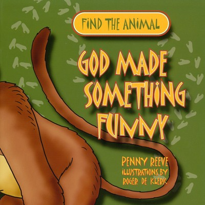 God Made Something Funny  -     By: Penny Reeve