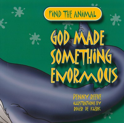 God Made Something Enormous  -     By: Penny Reeve