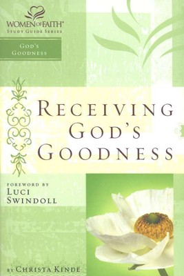 Receiving God's Goodness, Women of Faith Bible Studies   -