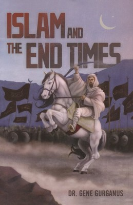 Islam and the End Times   -     By: Gene Gurganus