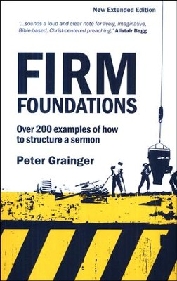 Firm Foundations: New & Extended Edition  -     By: Peter Grainger