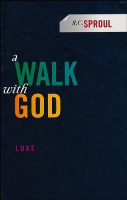 A Walk with God: Luke  -     By: R.C. Sproul