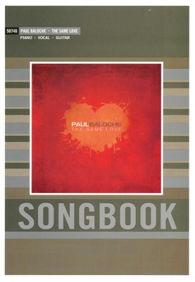 The Same Love Songbook  -     By: Paul Baloche