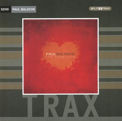 The Same Love (Split Trax)   -     By: Paul Baloche
