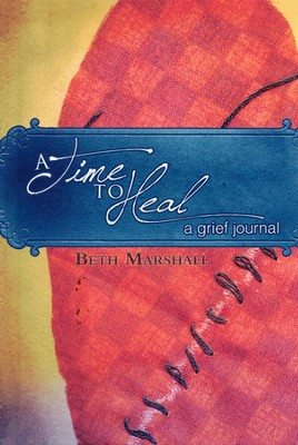 A Time To Heal: A Grief Journal  -     By: Beth Marshall