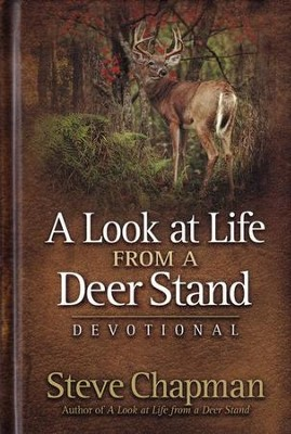 Look at Life from a Deer Stand Devotional, A - eBook  -     By: Steve Chapman