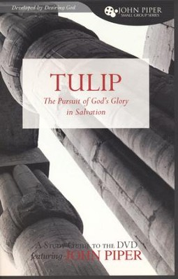 An Introduction to TULIP: Pursuit of God's Glory in Salvation, Study Guide  -     By: John Piper