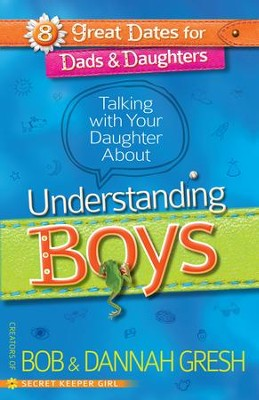 Talking with Your Daughter About Understanding Boys - eBook  -     By: Bob Gresh, Dannah Gresh