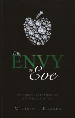 The Envy of Eve  -     By: Melissa B. Kruger