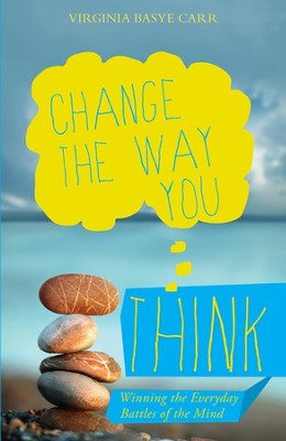 Change the Way You Think: Winning the Everyday Battles of the Mind  -     By: Virginia Bayse Carr