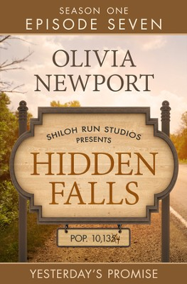 Hidden Falls: Yesterday's Promise - Episode 7 - eBook  -     By: Olivia Newport