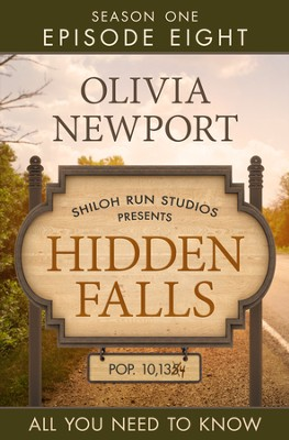 Hidden Falls: All You Need to Know - Episode 8 - eBook  -     By: Olivia Newport