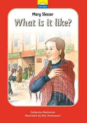 Mary Slessor: What is it like?  -     By: Catherine Mackenzie