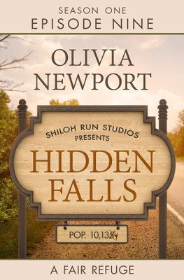 Hidden Falls: A Fair Refuge - Episode 9 - eBook  -     By: Olivia Newport