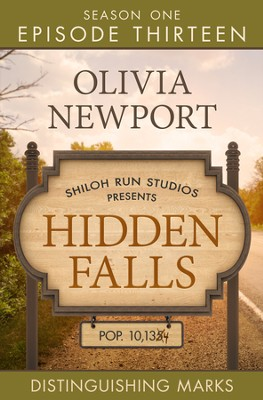 Hidden Falls: Distinguishing Marks - Episode 13 - eBook  -     By: Olivia Newport