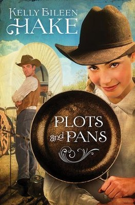 Plots and Pans - eBook  -     By: Kelly Eileen Hake