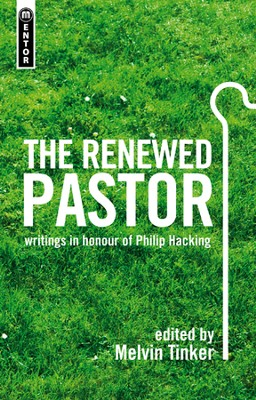 The Renewed Pastor  -     By: Melvin Tinker