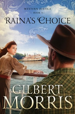 Raina's Choice: Western Justice - book 3 - eBook  -     By: Gilbert Morris