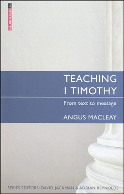 Teaching 1 Timothy  -     By: Angus Macleay