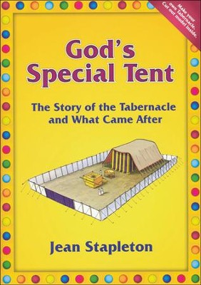 God's Special Tent: The Story of the Tabernacle and What Came After  -     By: Jean Stapleton