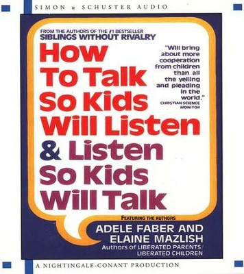 How to Talk So Kids Will Listen & Listen So Kids Will Talk - Audiobook on CD  -     By: Adele Faber, Elaine Mazlish