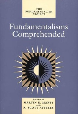 Fundamentalisms Comprehended   -     Edited By: Martin E. Marty     By: Martin E Marty, ed