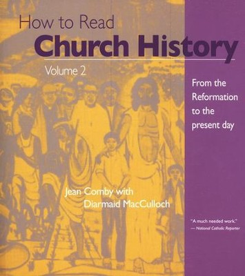 How to Read Church History: From the Reformation to the Present Day, Vol. 2      -     By: Jean Comby, Diarmaid MacCulloch