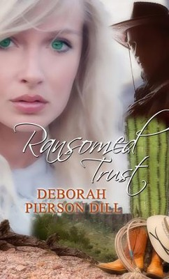 Ransomed Trust - eBook  -     By: Deborah Pierson Dill